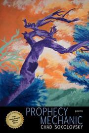 PROPHECY MECHANIC by Chad Sokolovsky