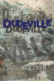 DUDEVILLE by J.D.  Kleinke