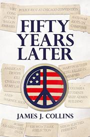 FIFTY YEARS LATER by James J. Collins