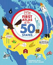 MY FIRST ATLAS OF THE 50 STATES by Georgia Beth