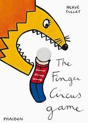 THE FINGER CIRCUS GAME by Hervé Tullet