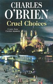 CRUEL CHOICES by Charles O'Brien