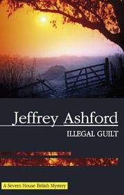 ILLEGAL GUILT by Jeffrey Ashford