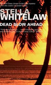 DEAD SLOW AHEAD by Stella Whitelaw