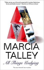 ALL THINGS UNDYING by Marcia Talley