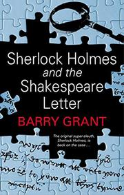 SHERLOCK HOLMES AND THE SHAKESPEARE LETTER by Barry Grant