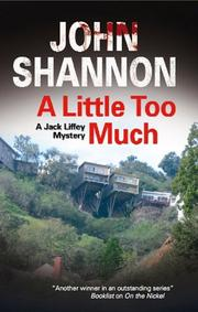 A LITTLE TOO MUCH by John Shannon