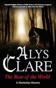THE ROSE OF THE WORLD by Alys Clare