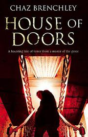 HOUSE OF DOORS by Chaz Brenchley