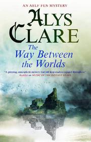 THE WAY BETWEEN THE WORLDS by Alys Clare