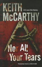 NOR ALL YOUR TEARS by Keith McCarthy