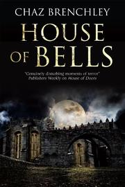 HOUSE OF BELLS by Chaz Brenchley