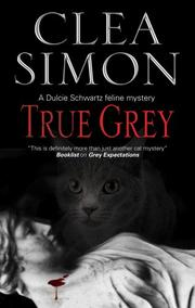 TRUE GREY by Clea Simon