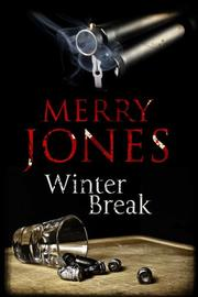 WINTER BREAK by Merry Jones