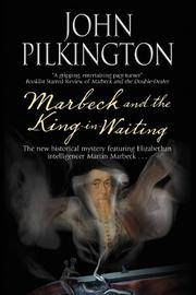 MARBECK AND THE KING-IN-WAITING by John Pilkington