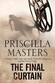 THE FINAL CURTAIN by Priscilla Masters