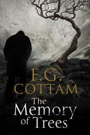 THE MEMORY OF TREES by F.G.  Cottam