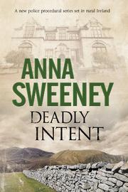 DEADLY INTENT by Anna Sweeney