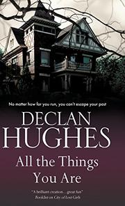 ALL THE THINGS YOU ARE by Declan Hughes