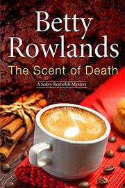 THE SCENT OF DEATH by Betty Rowlands