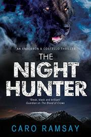 THE NIGHT HUNTER by Caro Ramsay