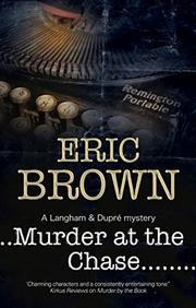 MURDER AT THE CHASE by Eric Brown
