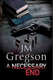 A NECESSARY END by J.M. Gregson