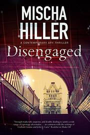 DISENGAGED by Mischa Hiller