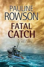 FATAL CATCH by Pauline Rowson