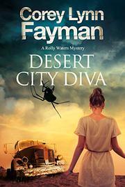 DESERT CITY DIVA by Corey Lynn Fayman