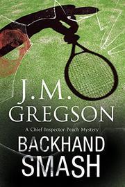 BACKHAND SMASH by J.M. Gregson