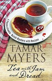 TEA WITH JAM AND DREAD by Tamar Myers