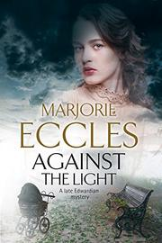 AGAINST THE LIGHT by Marjorie Eccles