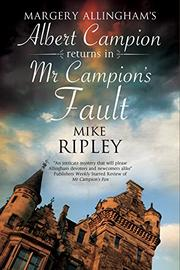 MR CAMPION'S FAULT by Mike Ripley