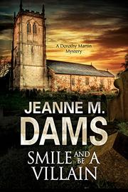 SMILE AND BE A VILLAIN by Jeanne M. Dams