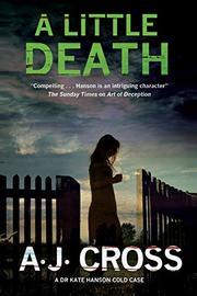 A LITTLE DEATH by A.J.  Cross