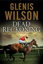 DEAD RECKONING by Glenis Wilson