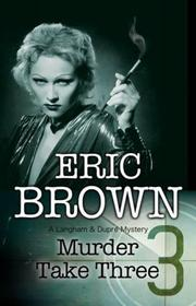 MURDER TAKE THREE by Eric Brown