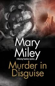 MURDER IN DISGUISE by Mary Miley
