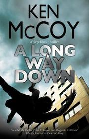 A LONG WAY DOWN by Ken  McCoy