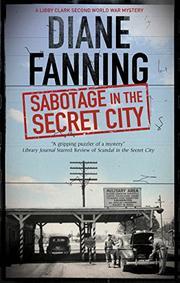 SABOTAGE IN THE SECRET CITY by Diane Fanning