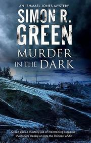 MURDER IN THE DARK by Simon R. Green