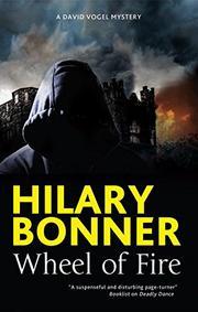 WHEEL OF FIRE by Hilary Bonner
