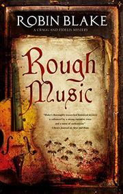 ROUGH MUSIC by Robin Blake