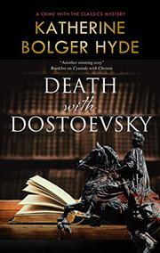 DEATH WITH DOSTOEVSKY by Katherine Bolger Hyde