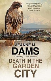 DEATH IN THE GARDEN CITY by Jeanne M. Dams