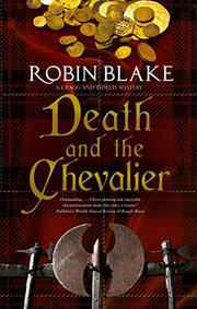 DEATH AND THE CHEVALIER by Robin Blake