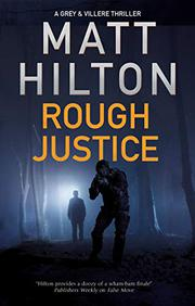 ROUGH JUSTICE by Matt Hilton
