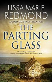 THE PARTING GLASS by Lissa Marie Redmond