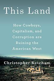 THIS LAND by Christopher Ketcham